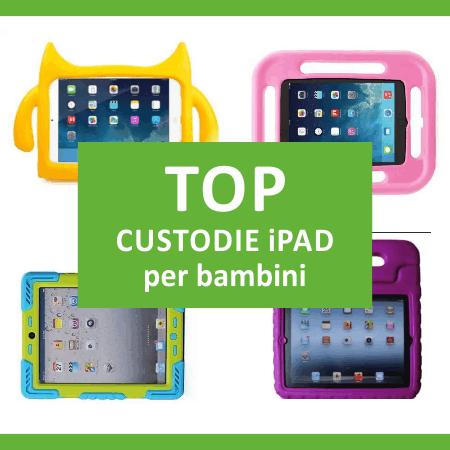 Migliori custodie iPad per bambini