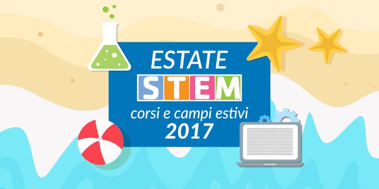 Estate STEM: corsi e campi estivi 2017