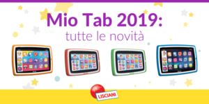 Nuovi Mio Tab 2019 di Lisciani, guida alla scelta