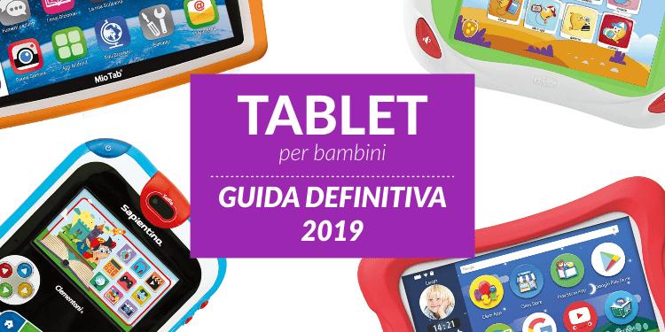 Tablet per bambini, guida definitiva 2019