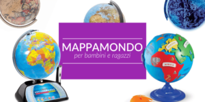 I migliori 5 (+3) mappamondo per avvicinare i bambini alla geografia